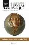 Le manipulateur pervers narcissique. Comment s'en libérer? Geneviève SCHMIT